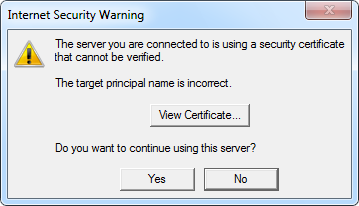 Internet Security Warning - The server you are connected to is using a security certificate that cannot be verified. The target principal name is incorrect - View Certificate - Do you want to continue using this server? - Yes - No