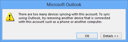 There are too many devices syncing with this account. To sync using Outlook, try removing another device that is connected with this account such as a phone or another computer.
