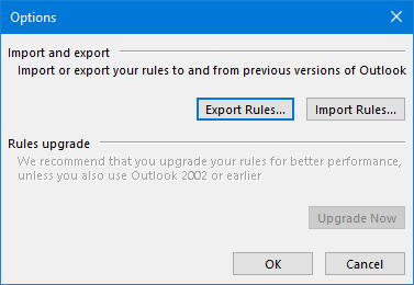 The Options dialog of the Manage Rules and Alerts dialog allows you to Import and Export your Outlook rules (rwz-files).