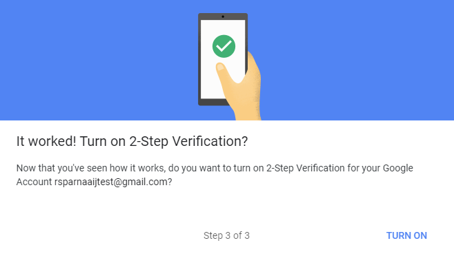 It worked! Turn on 2-Step Verification?