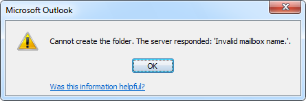 Cannot create the folder. The server responded: 'Invalid mailbox name.'.