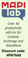 MAPILab - Over 40 productivity add-ins for Outlook, Exchange and SharePoint - Discount code: 4PM76A8