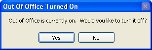 Outlook 2003 - Out of Office is currently on. Would you like to turn it off?
