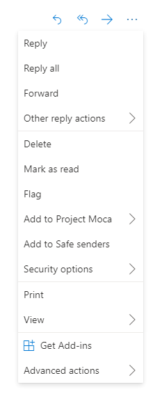 Click on the dropdown arrow (chevron) next to the Reply, Reply All and Forward buttons at the top right in the Reading Pane tol open an additional menu with options for marking as unread, flagging and printing.