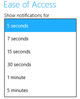 Ease of Access - Show notifications for x seconds/minutes (click on image to enlarge)