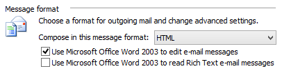 Choose a format for outgoing mail and change advanced settings - Use Microsoft Office Word 2003 to edit e-mail messages